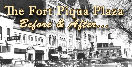 The Fort Piqua Plaza, Before and After restoration…